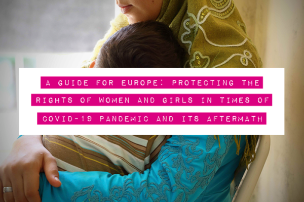 Europe: Millions of women and girls facing increasing discrimination, insecurity and violence amidst Covid-19
